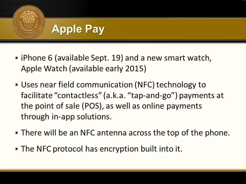Apple Pay  iPhone 6 (available Sept.