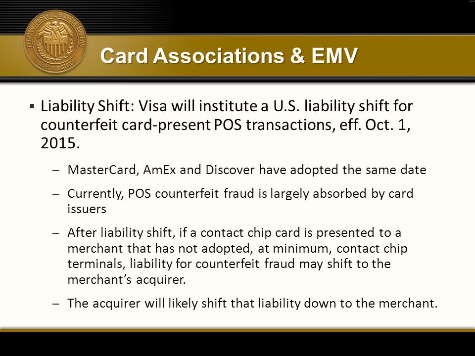Card Associations & EMV  Liability Shift: Visa will institute a U.S.