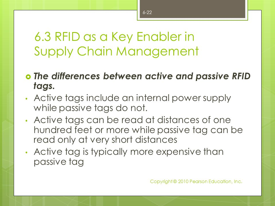  The differences between active and passive RFID tags. Active tags include an internal power supply while passive tags do not. Active tags can be rea