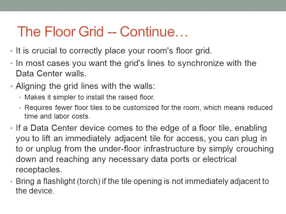 The Floor Grid -- Continue… It is crucial to correctly place your room s floor grid.