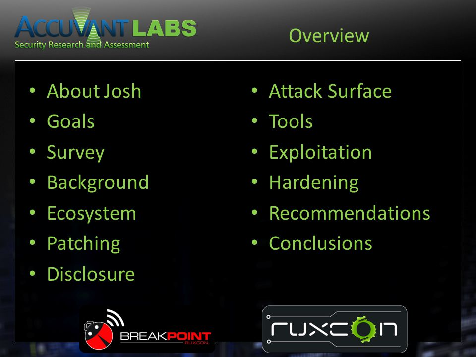 Overview About Josh Goals Survey Background Ecosystem Patching Disclosure Attack Surface Tools Exploitation Hardening Recommendations Conclusions