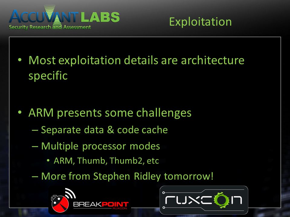 Exploitation Most exploitation details are architecture specific ARM presents some challenges – Separate data & code cache – Multiple processor modes