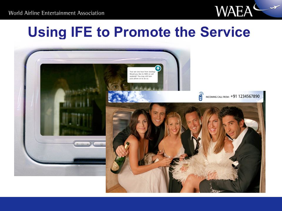 Using IFE to Promote the Service