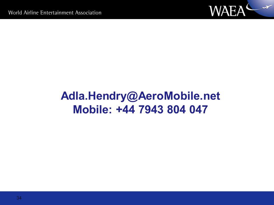 Adla.Hendry@AeroMobile.net Mobile: +44 7943 804 047 34