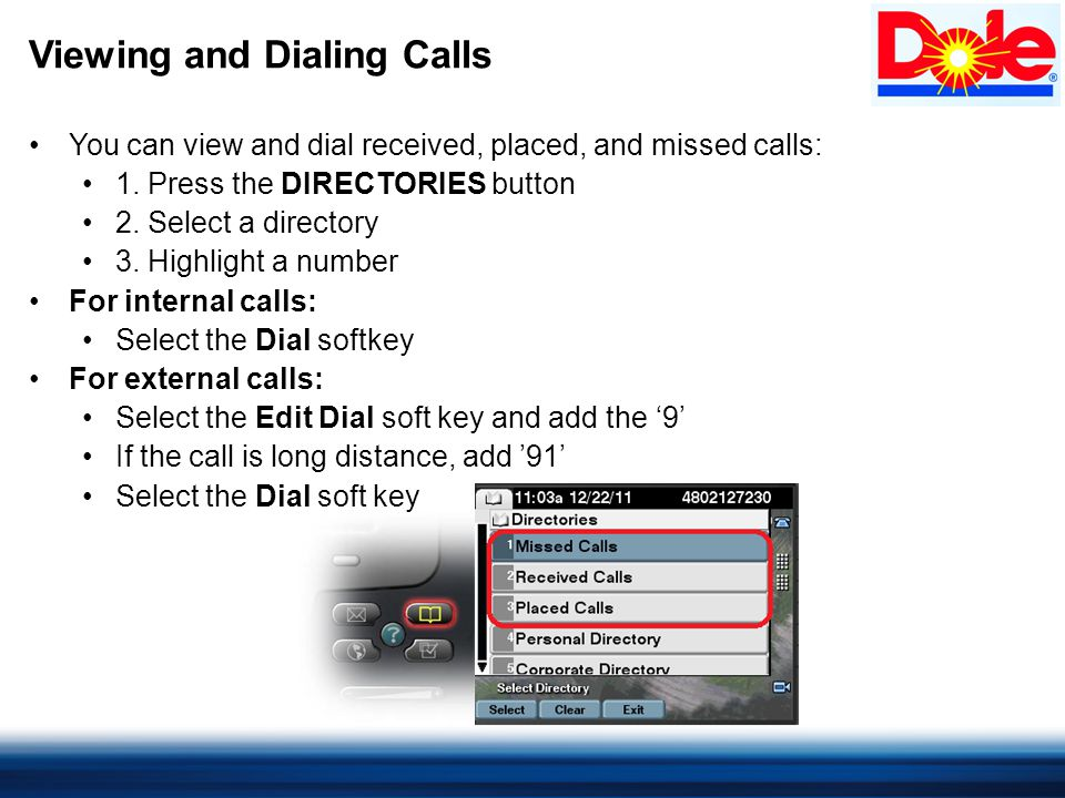 Viewing and Dialing Calls You can view and dial received, placed, and missed calls: 1.