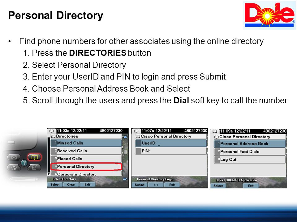 Personal Directory Find phone numbers for other associates using the online directory 1.