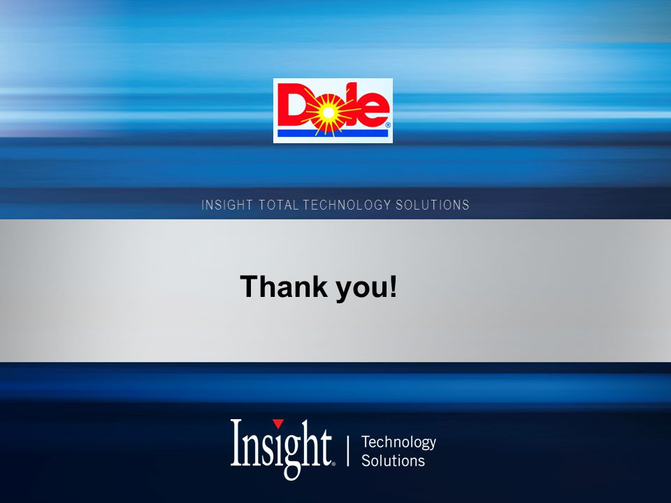 INSIGHT TOTAL TECHNOLOGY SOLUTIONS Thank you!