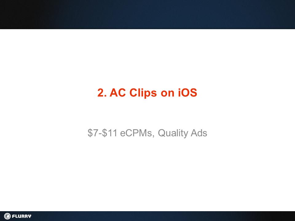 2. AC Clips on iOS $7-$11 eCPMs, Quality Ads