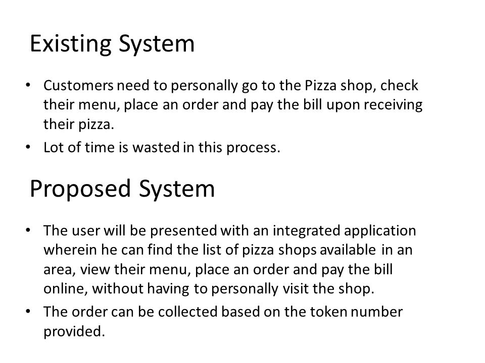 Scope The scope of the project is to provide a Pizza ordering Service using an Android device.