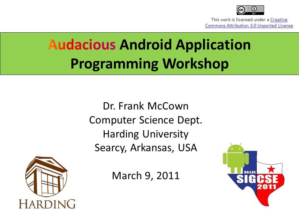 Workshop Website 2 http://www.harding.edu/fmccown/android/workshop.html