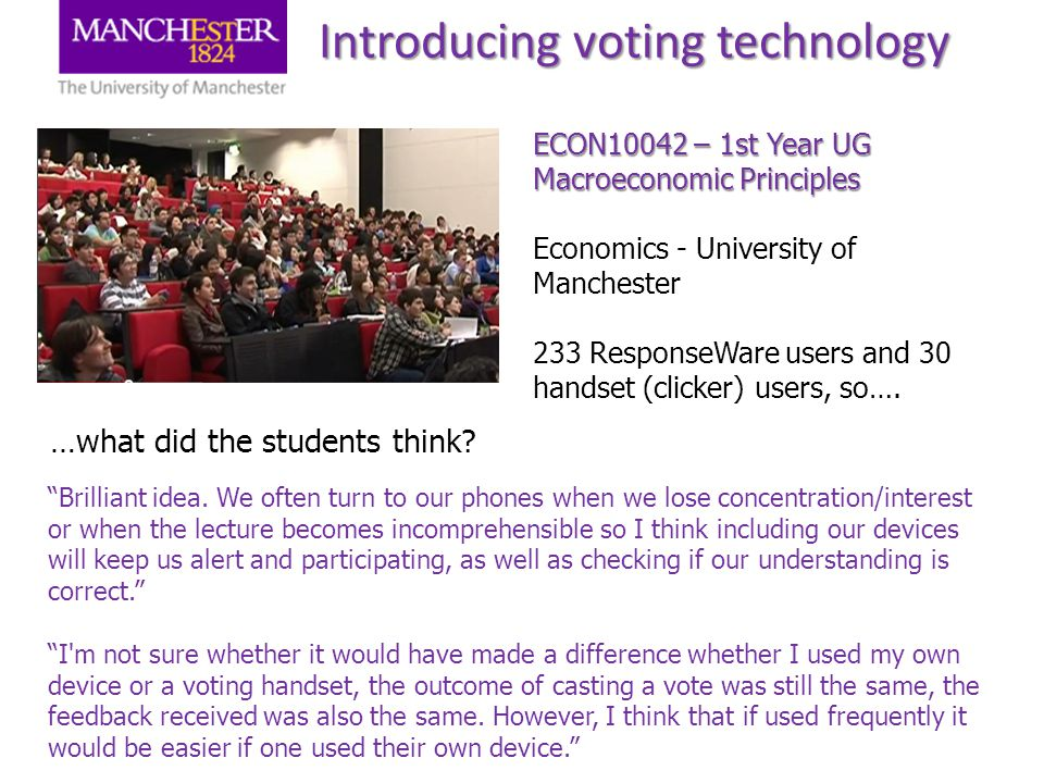 ECON10042 – 1st Year UG Macroeconomic Principles Economics - University of Manchester 233 ResponseWare users and 30 handset (clicker) users, so….