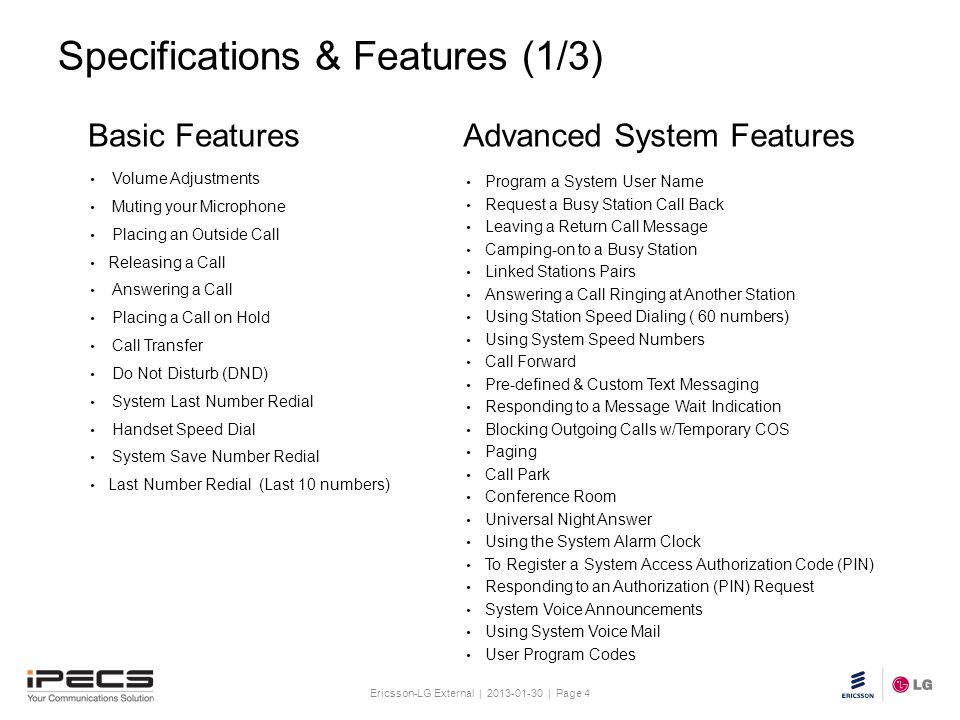 Ericsson-LG External | 2013-01-30 | Page 4 Slide title 30 pt Text and bullet level 1 minimum 24 pt Bullets level 2-5 minimum 20 pt Do not add objects