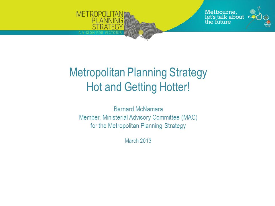 Metropolitan Planning Strategy Hot and Getting Hotter.