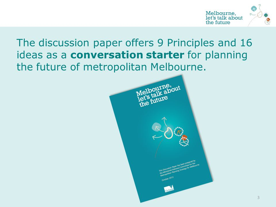 A metropolitan framework for jobs - more jobs in the suburbs Addressing the growing inequities between the central and inner suburbs and the outer and growth areas Linking social and economic participation to productivity A focus on access and equity: increasing life chances Implementing a pipeline of hard and soft infrastructure with funding Building our next generation of civic projects e.g.