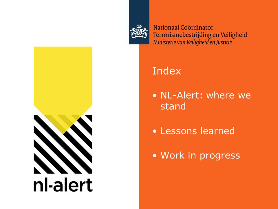 Index NL-Alert: where we stand Lessons learned Work in progress