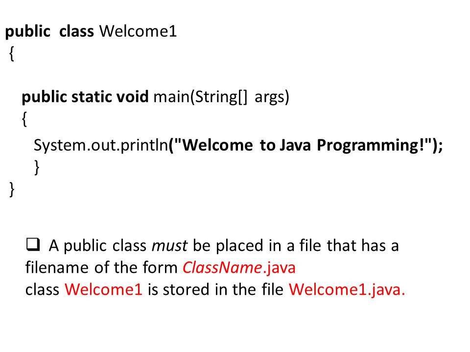 public class Welcome1 { public static void main(String[] args) { System.out.println(