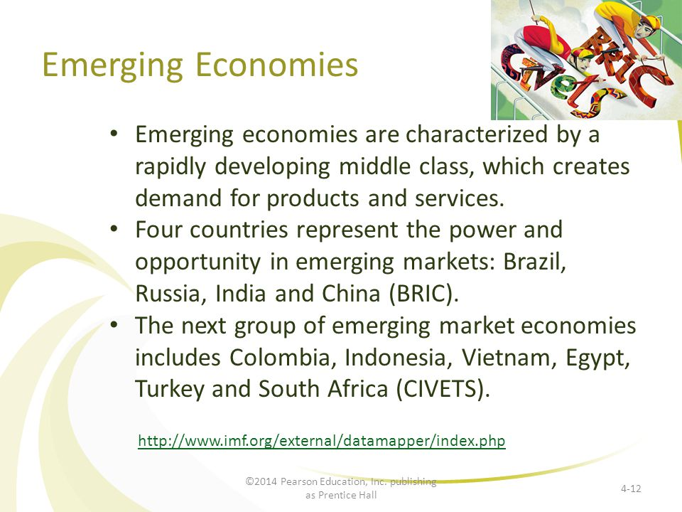Emerging Economies Emerging economies are characterized by a rapidly developing middle class, which creates demand for products and services. Four cou