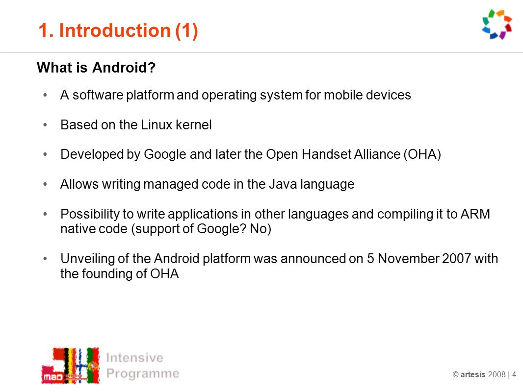 © artesis 2008 | 5 1.Introduction (2) What is the Open Handset Alliance (OHA).