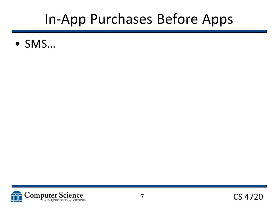 CS 4720 In-App Purchases Before Apps SMS… 7
