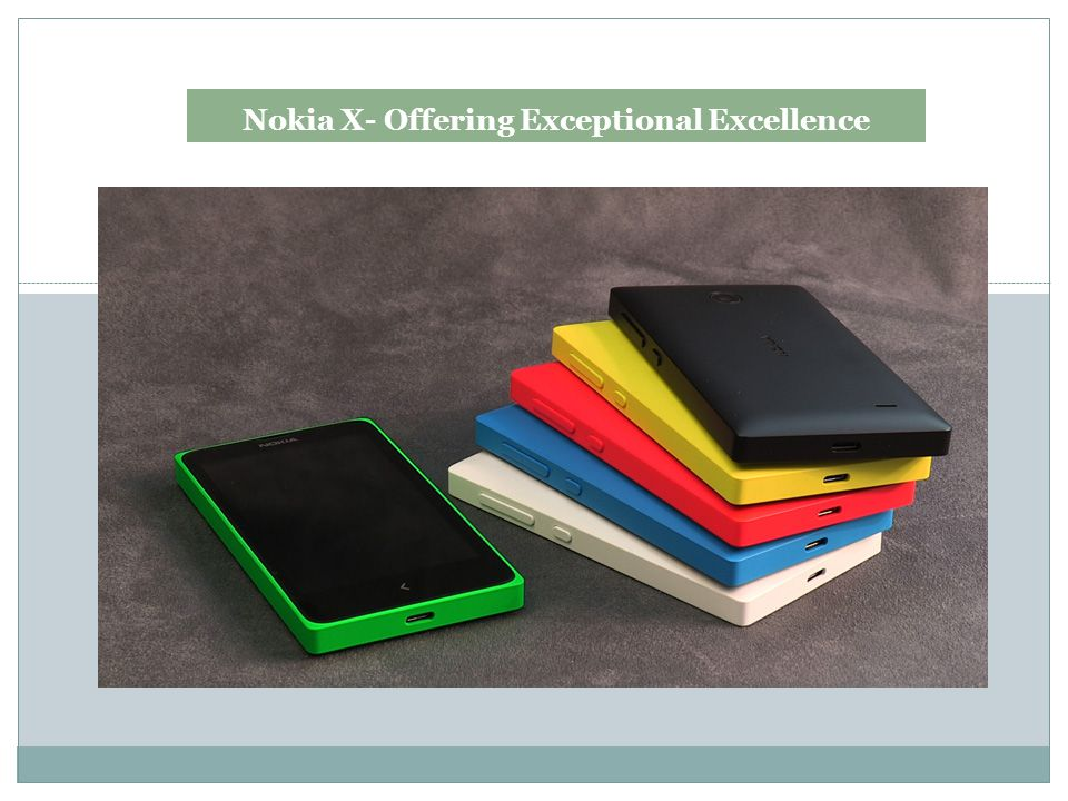 Nokia X- Offering Exceptional Excellence