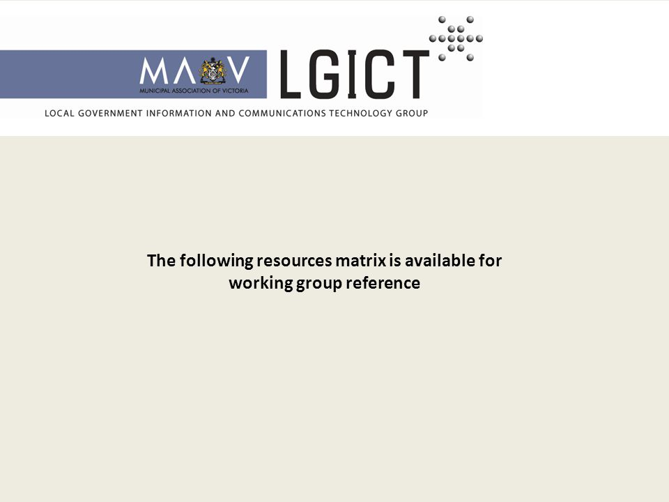 The following resources matrix is available for working group reference