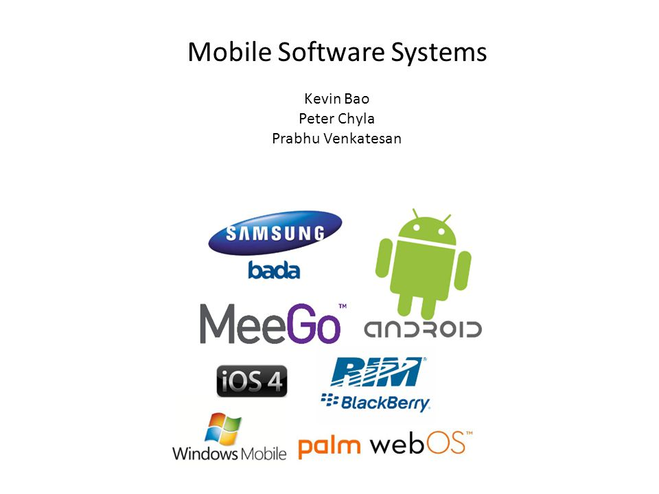 Mobile Software Systems Kevin Bao Peter Chyla Prabhu Venkatesan