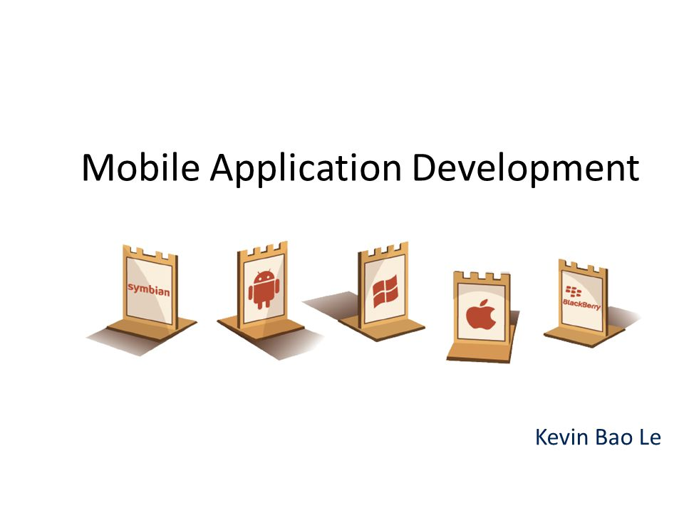 Mobile Application Development Kevin Bao Le