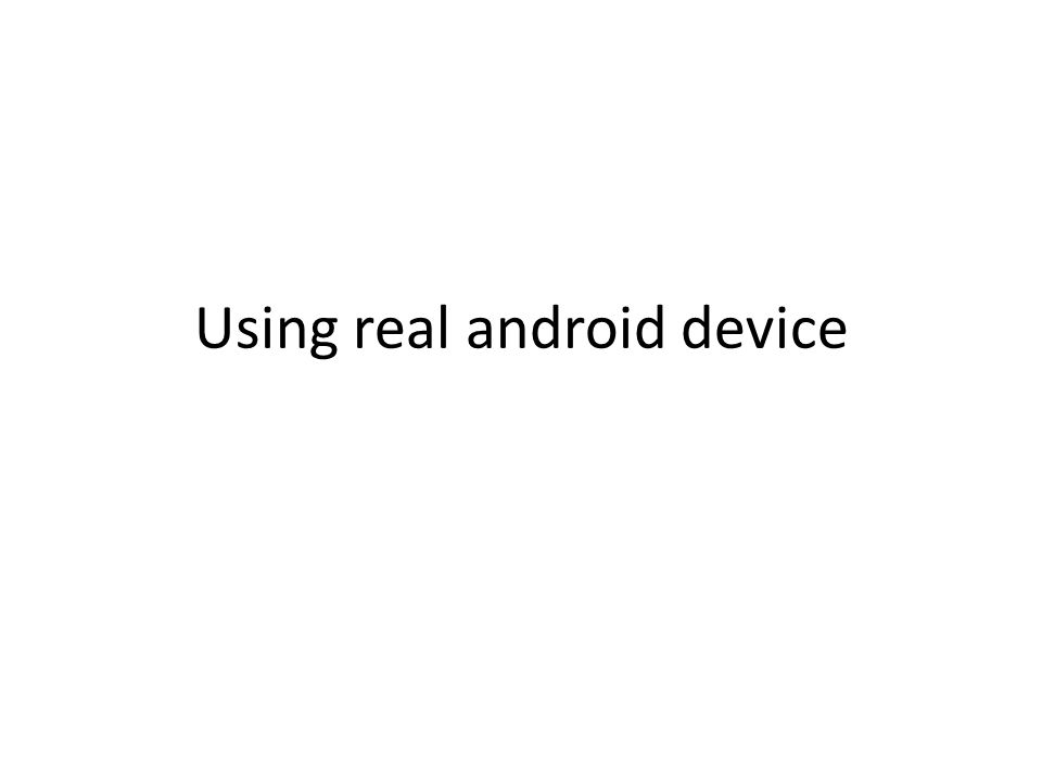 Using real android device