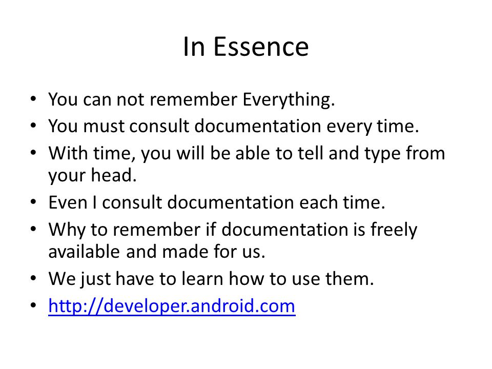 In Essence You can not remember Everything. You must consult documentation every time.