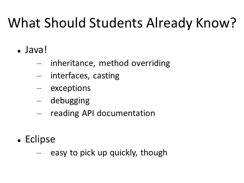 What Should Students Already Know. Java.