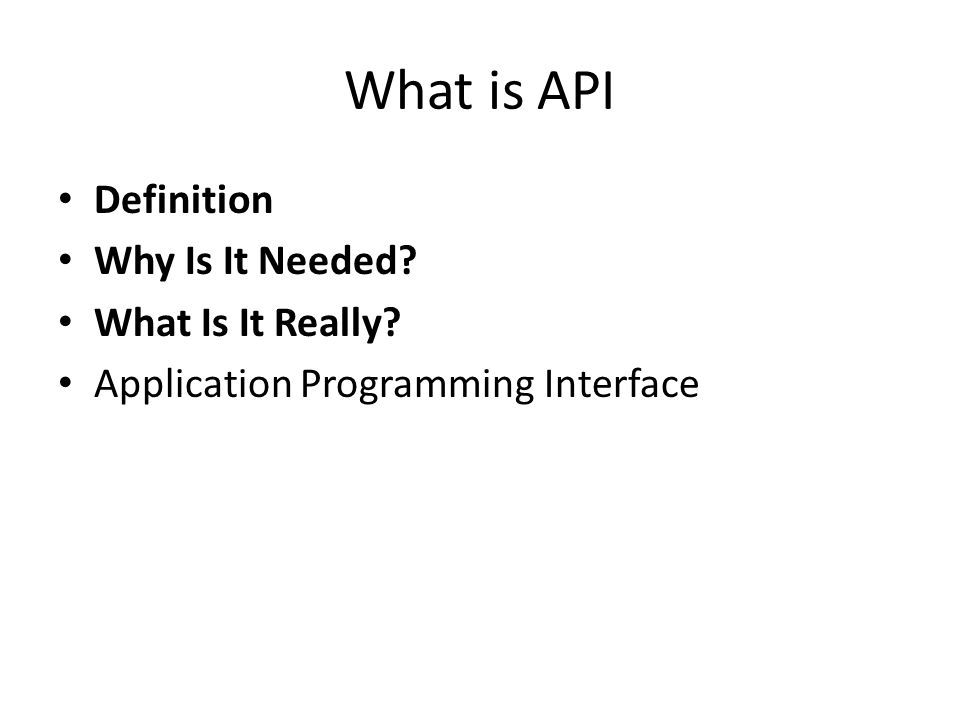 What is API Definition Why Is It Needed? What Is It Really? Application Programming Interface