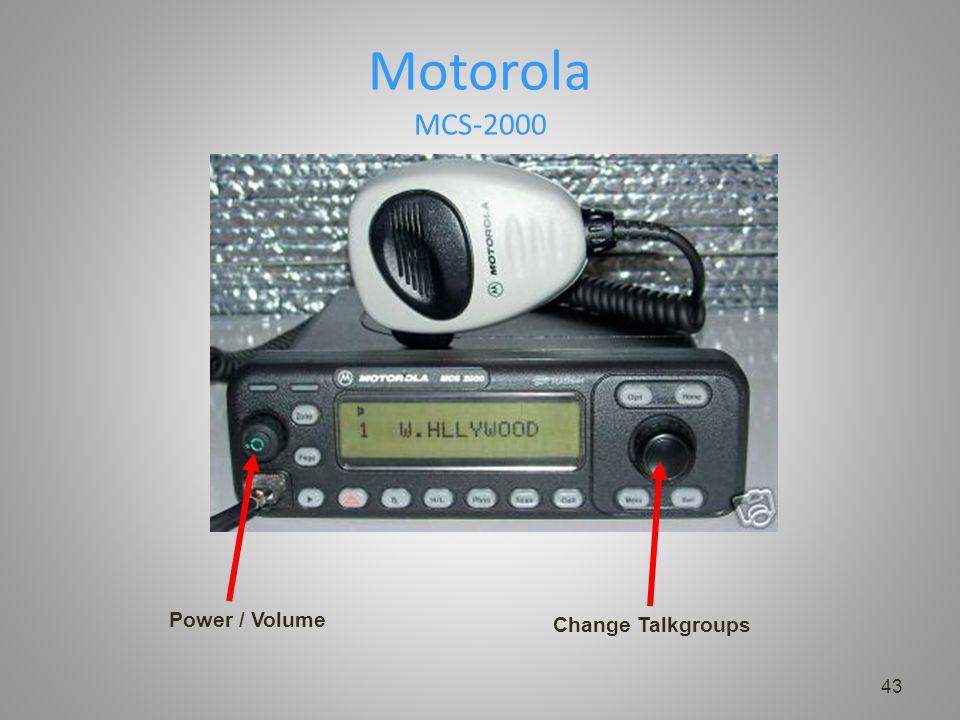 Motorola MCS-2000 43 Power / Volume Change Talkgroups