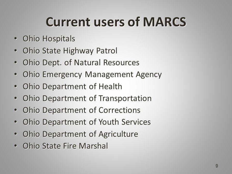 Current users of MARCS Ohio Hospitals Ohio Hospitals Ohio State Highway Patrol Ohio State Highway Patrol Ohio Dept.