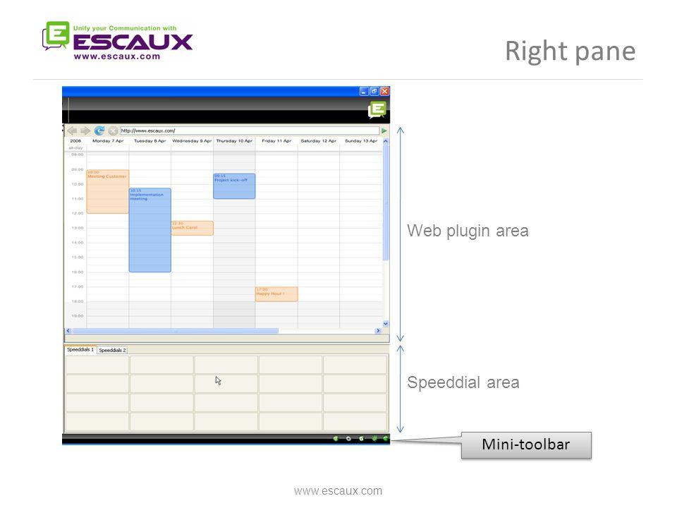 Right pane www.escaux.com Web plugin area Speeddial area Mini-toolbar
