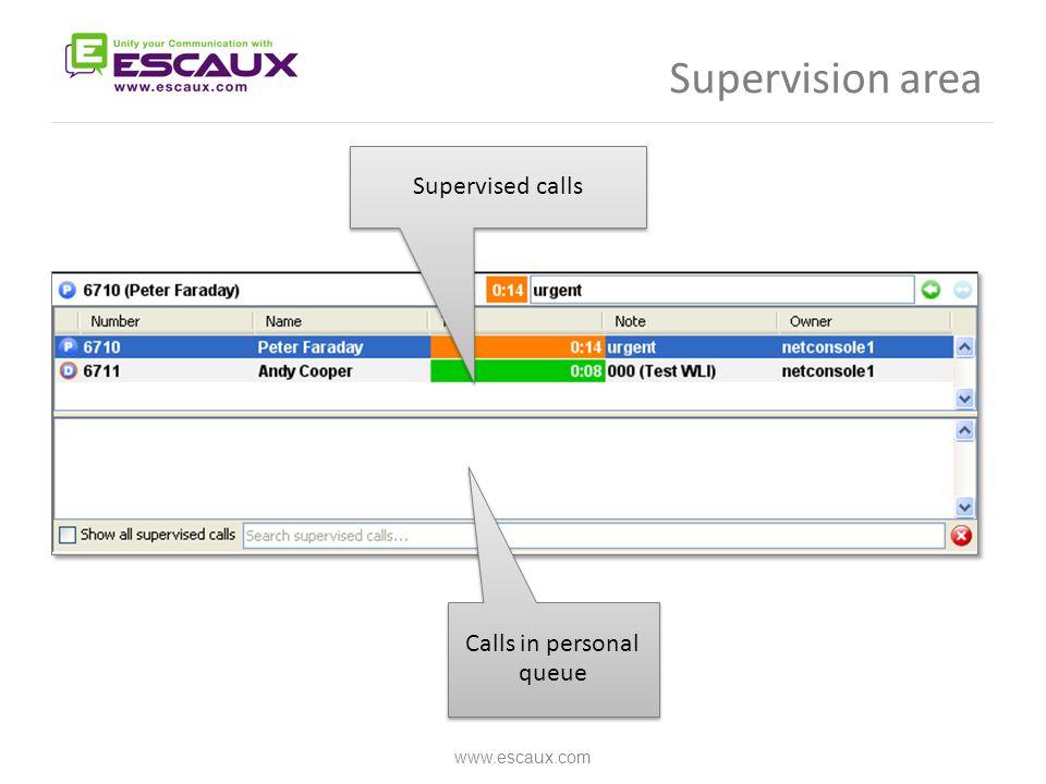 Supervision area www.escaux.com Calls in personal queue Supervised calls