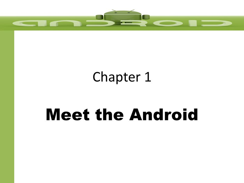 Chapter 1 Meet the Android