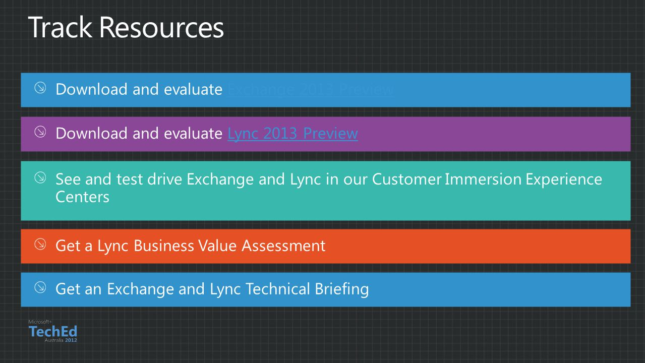 Download and evaluate Exchange 2013 PreviewExchange 2013 Preview Download and evaluate Lync 2013 PreviewLync 2013 Preview Get a Lync Business Value Assessment Get an Exchange and Lync Technical Briefing See and test drive Exchange and Lync in our Customer Immersion Experience Centers