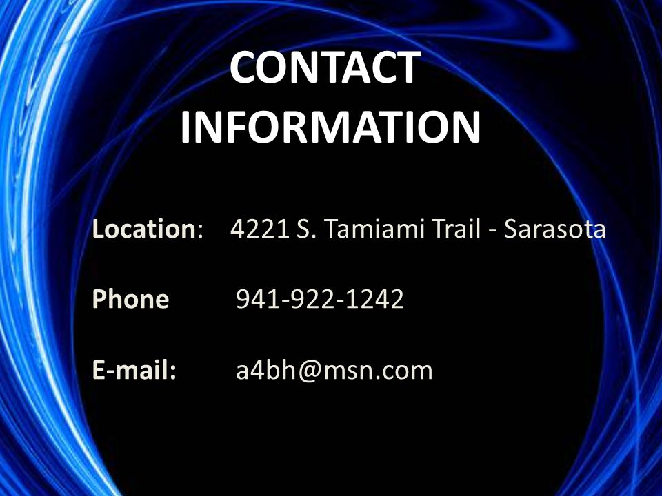 CONTACT INFORMATION 4221 S. Tamiami Trail - Sarasota 941-922-1242 Location: 4221 S.