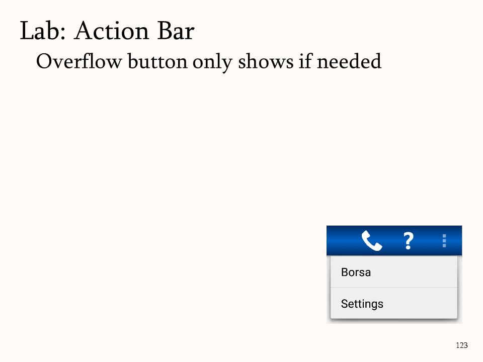 123 Lab: Action Bar Overflow button only shows if needed