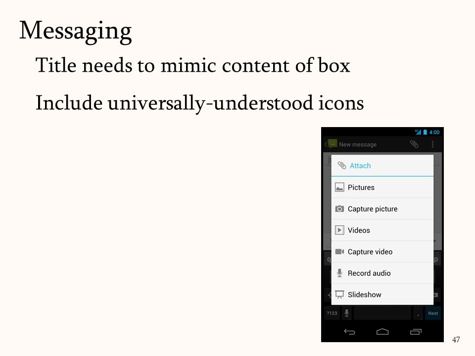 Title needs to mimic content of box Include universally-understood icons Messaging 47