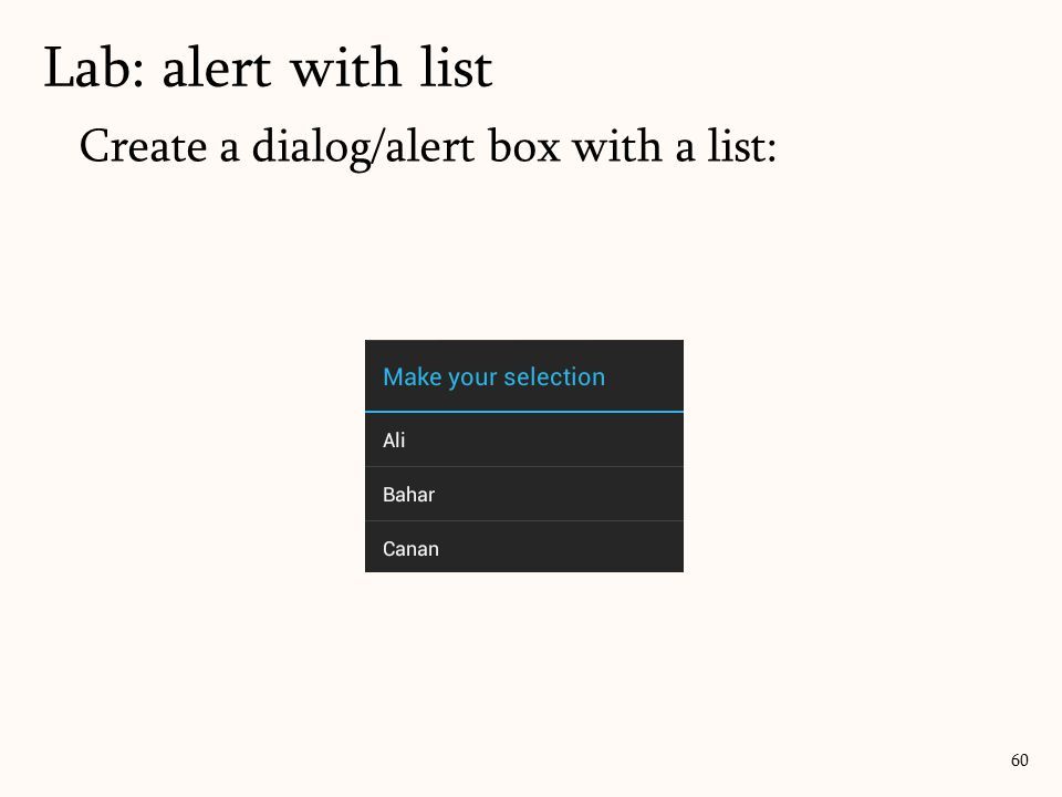 Create a dialog/alert box with a list: Lab: alert with list 60