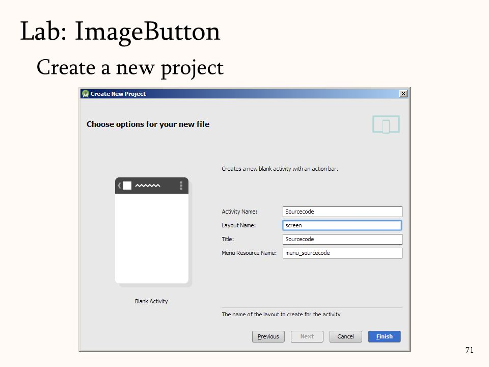 Create a new project Lab: ImageButton 71