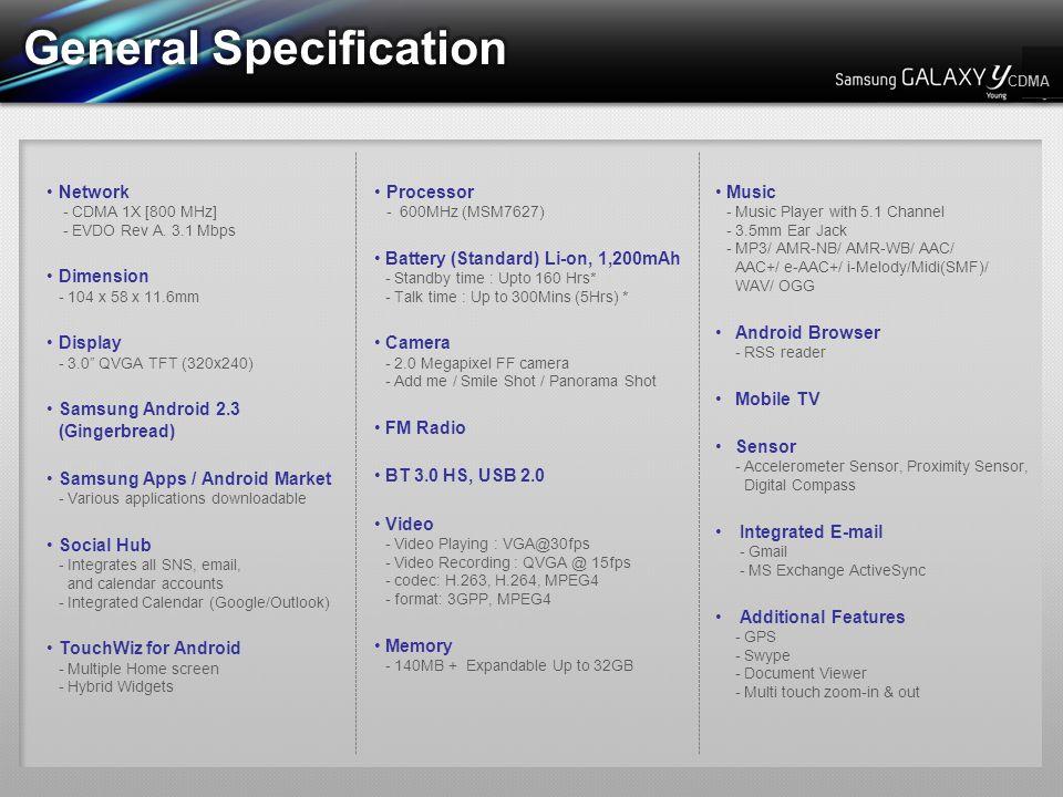"CDMA Network - CDMA 1X [800 MHz] - EVDO Rev A. 3.1 Mbps Dimension - 104 x 58 x 11.6mm Display - 3.0"" QVGA TFT (320x240) Samsung Android 2.3 (Gingerbre"