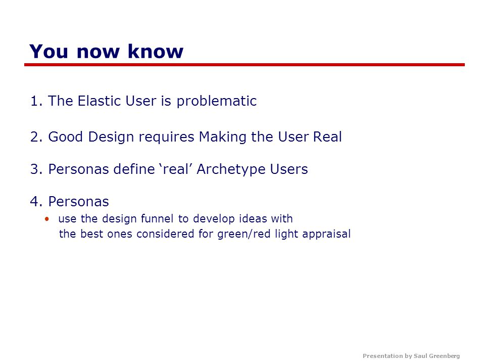 Presentation by Saul Greenberg You now know 1. The Elastic User is problematic 2.