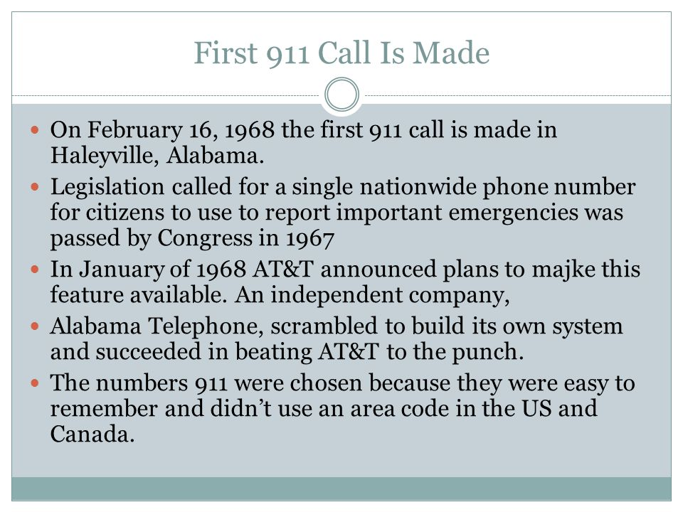 First 911 Call Is Made On February 16, 1968 the first 911 call is made in Haleyville, Alabama.