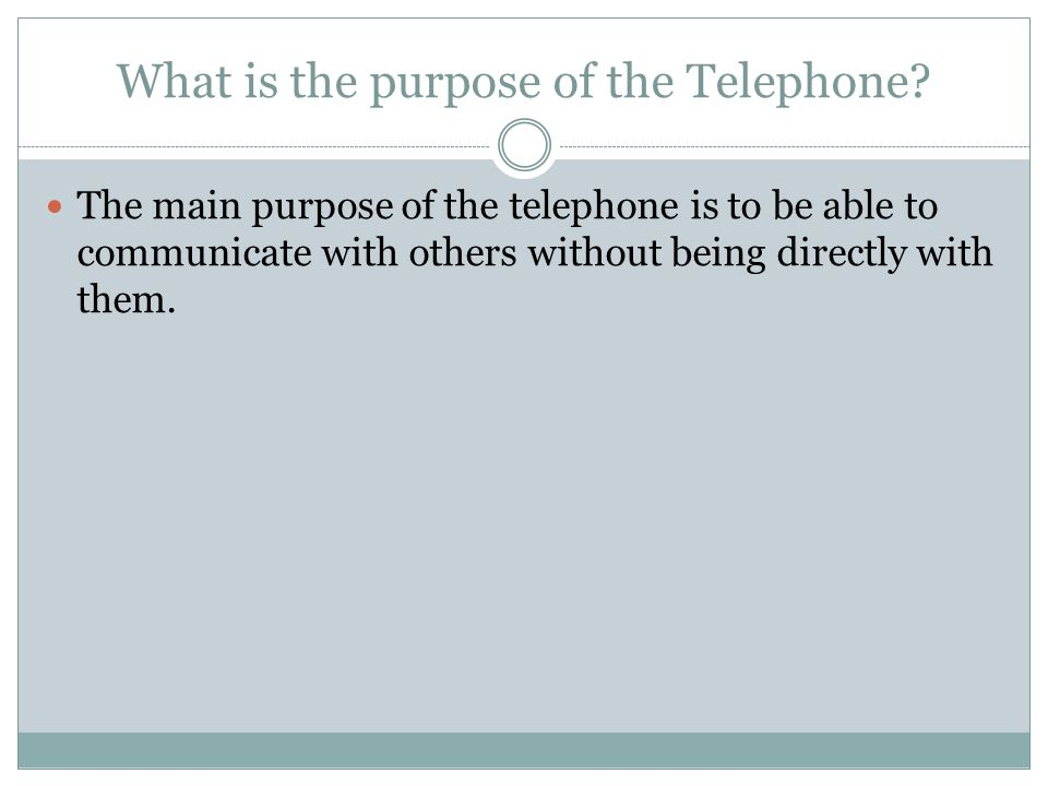 What is the purpose of the Telephone.