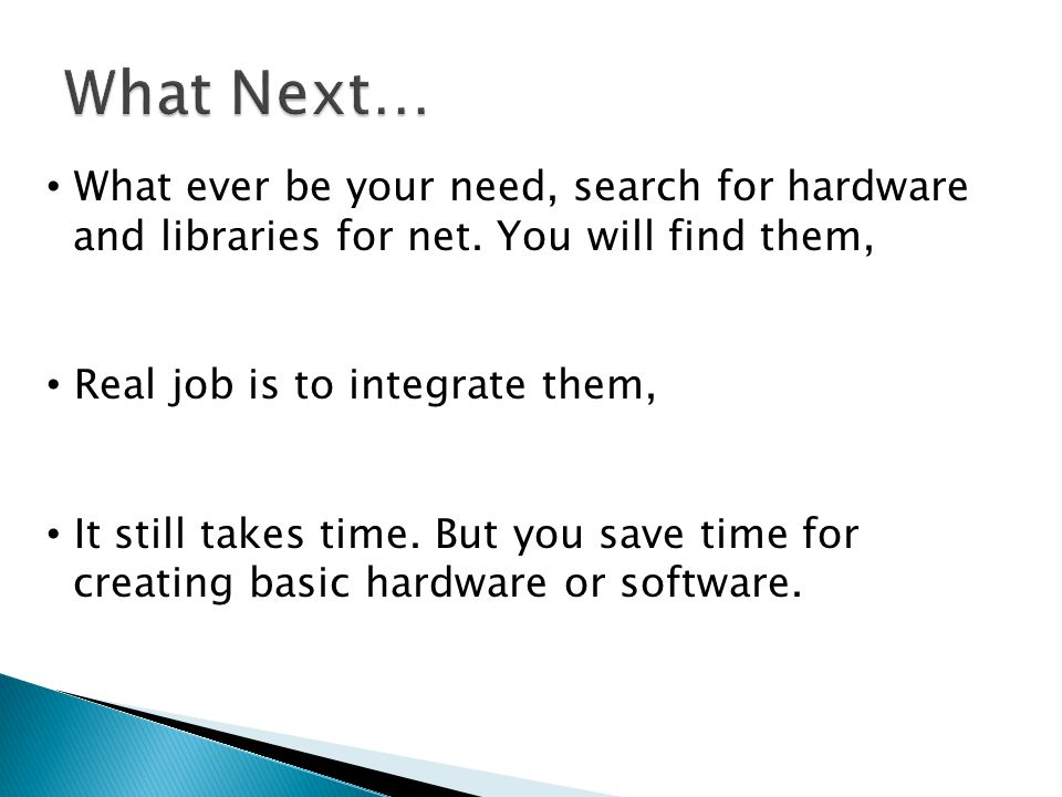 What ever be your need, search for hardware and libraries for net.