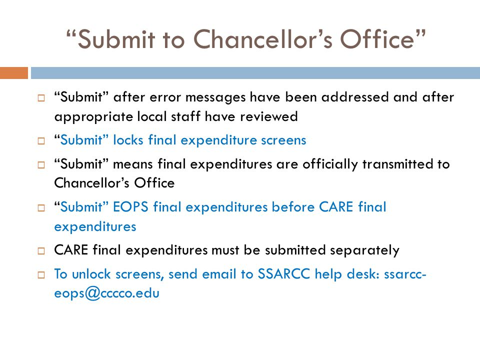 """Submit to Chancellor's Office""  ""Submit"" after error messages have been addressed and after appropriate local staff have reviewed  ""Submit"" locks f"