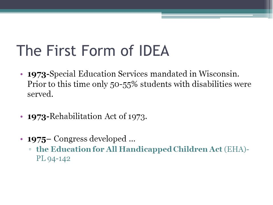 The First Form of IDEA 1973-Special Education Services mandated in Wisconsin.