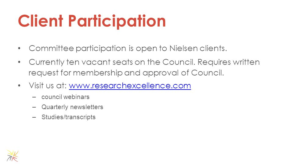 Client Participation Committee participation is open to Nielsen clients.